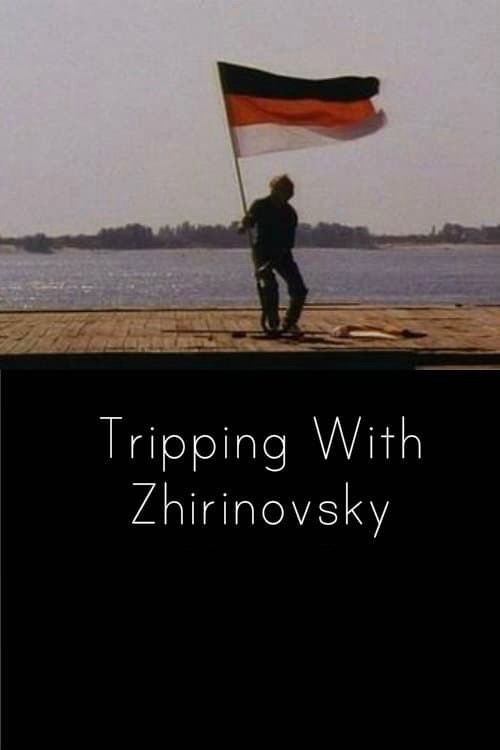 Tripping_With_Zhiirinovsky