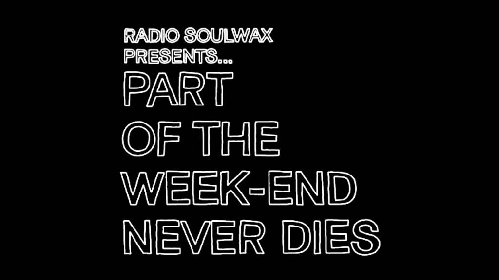 Part-of-The-Weekend-Never-Dies